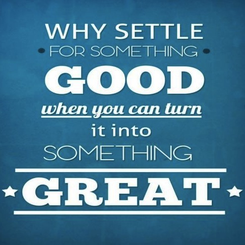 positive_quotes_Why_settle_for_something_178
