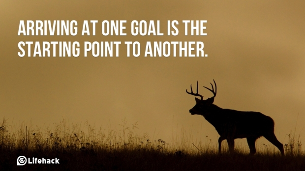 Arriving-at-one-goal-is-the-starting-point-to-another.