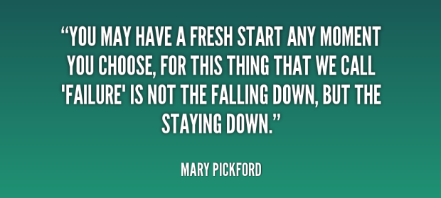 quote-Mary-Pickford-you-may-have-a-fresh-start-any-77882