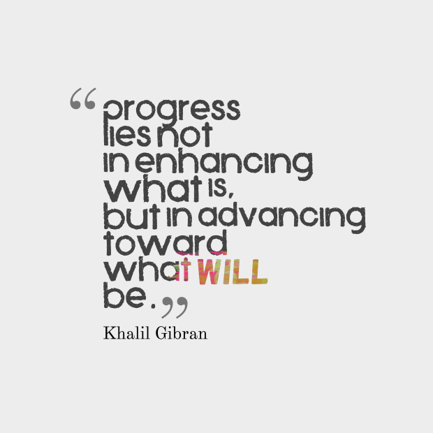 Progress-lies-not-in-enhancing-what-is-but-in-advancing